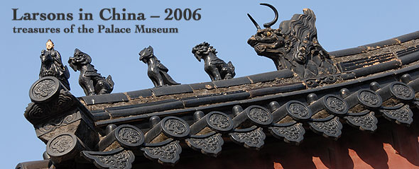 Larsons in China 2006 - Treasures of the Palace Museum title image