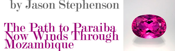 The Path to Paraiba Now Runs Through Mozambique by Jason Stephenson title image